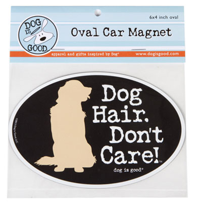 Dog is Good® Oval Car Magnet Dog Hair Don't Care I007518