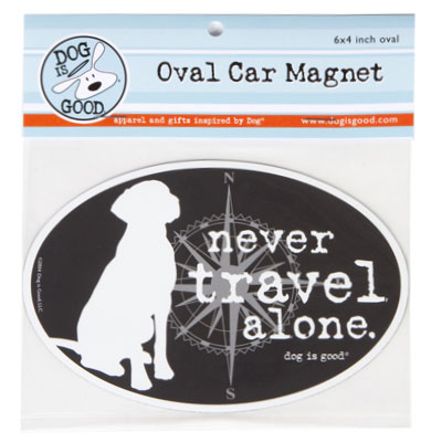 Dog is Good® Oval Car Magnet Never Travel Alone I007525