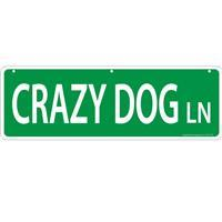 Crazy Dog Lane Street Sign  I011476