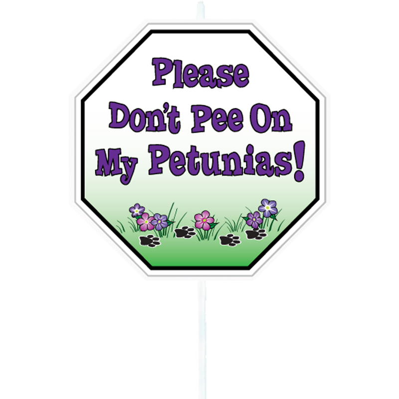 Don't Pee On My Petunias Garden Sign I017109