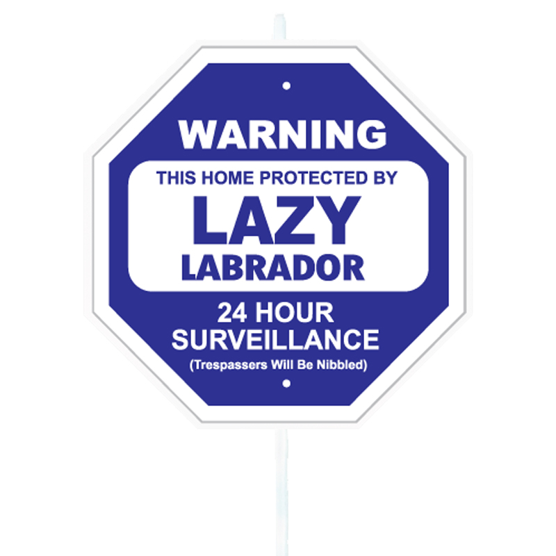 Warning Lazy Labrador Garden Sign I017117