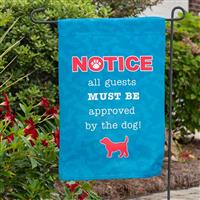 Dog Speak Notice Guest Must Be Approved Garden Flag  I023896