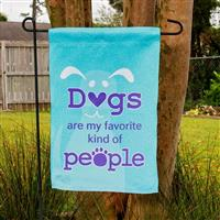 Dog Speak Dogs Are My Favorite Kind of People Garden Flag  I023898