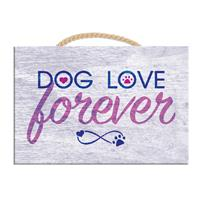Dog Speak Rectangle Sign Dog Love Forever I023954