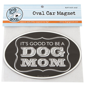 Dog is Good® Oval Car Magnet It's Good to Be a Dog Mom I007516
